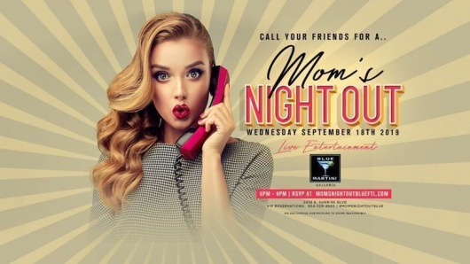 Blue Martini Fort Lauderdale Presents First-Ever Mom's Night Out on September 18